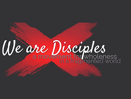 we are disciples a movement for wholenes