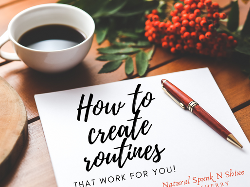 CREATING ROUTINES THAT WORK FOR YOU