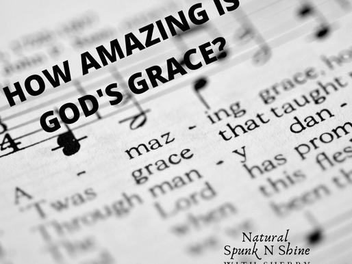 How Amazing is God's Grace?