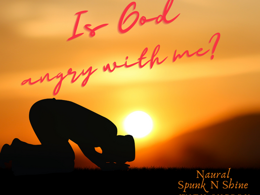 IS GOD ANGRY WITH YOU?