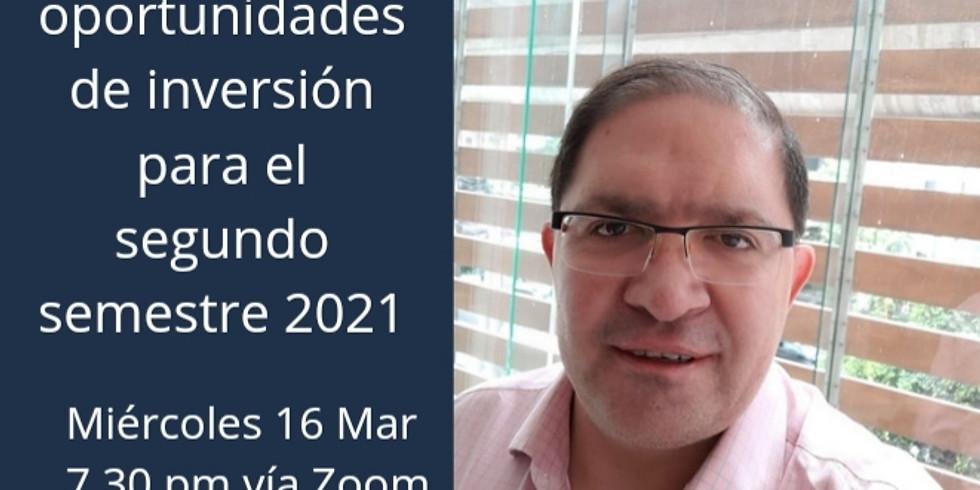 Perspectivas y oportunidades de Inversión 2o. semestre 2021