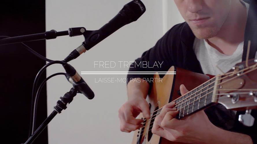 Fred Tremblay - Laisse moi pas