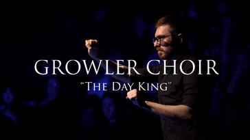 Growler Choir - The Dayking (live)
