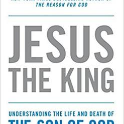 Jesus the King by Timothy Keller