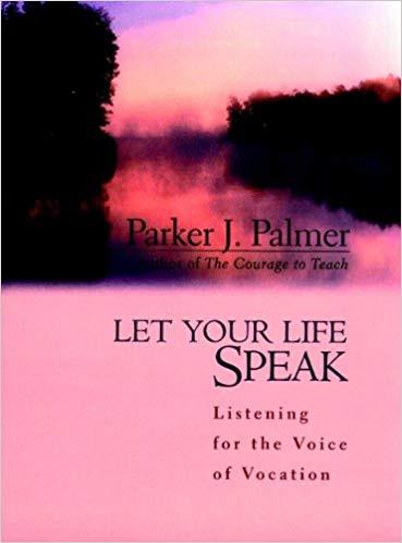 Let Your Life Speak by Parker Palmer