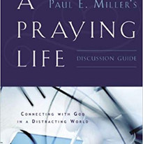 A Praying Life by Paul Miller