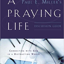 A Praying Life by Paul Miller