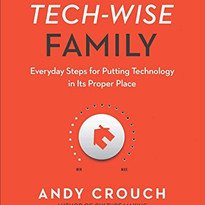 The Tech-Wise Family by Andy Crouch