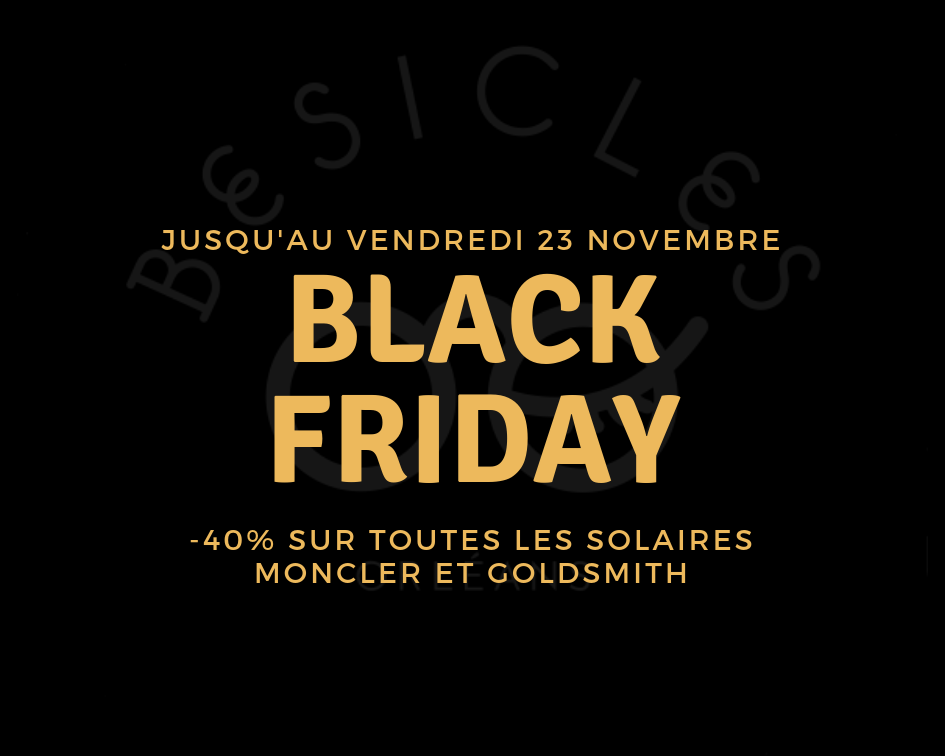 Black Friday chez Besicles opticien à Orléans sur les lunettes de soleil moncler et goldsmith