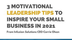 3 Motivational Leadership Tips to Inspire Your Small Business in 2021 (Infographic)