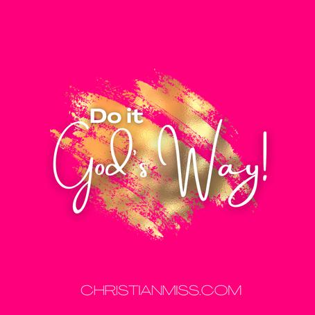 Do It God's Way!