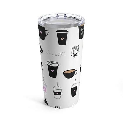 Coffee Is Always A Good Idea Tumbler 20oz