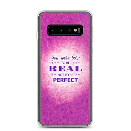 Be Real, Not Perfect Samsung Case