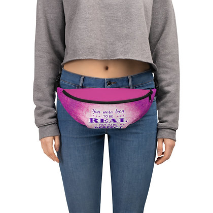 Be Real Not Perfect Fanny Pack