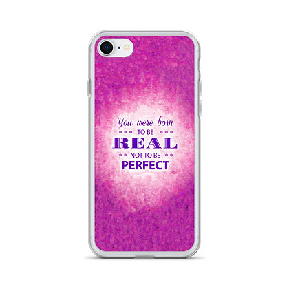 iPhone Be Real, Not Perfect IPhoneCase
