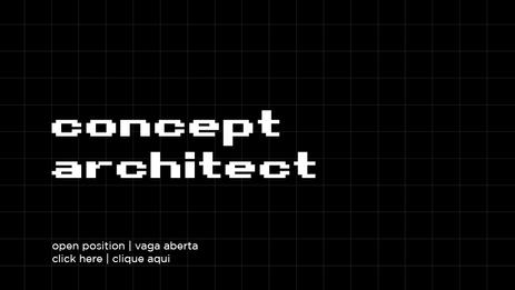 CONCEPT ARCHITECT | ARQUITETO DE CRIAÇÃO