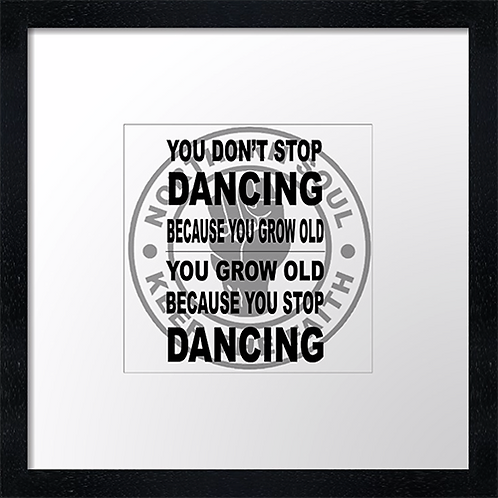 "Don't stop dancing Print or canvas print. Example shown 10"" framed print £21.50"
