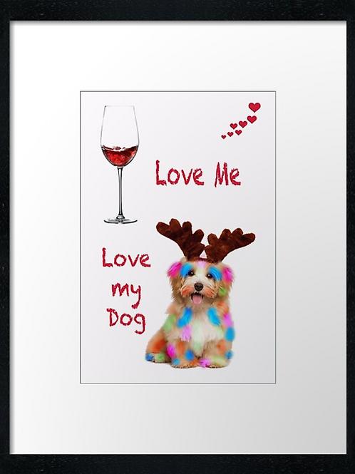 Love Me, Love my Dog,  example shown 40cm x 30cm framed print