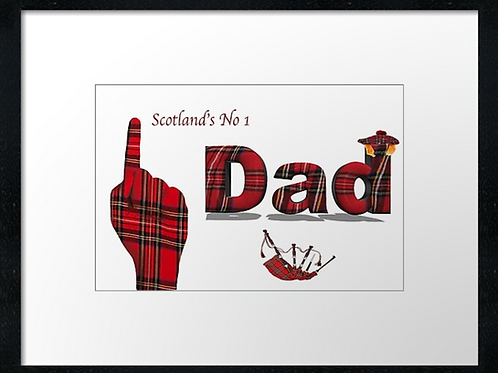 Scottish No1 Dad  example shown 40cm x 30cm framed print