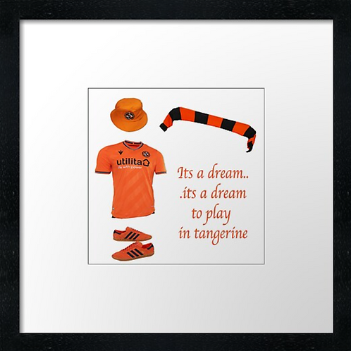 """Dundee United fans fc match ready (Example shown 10"""" Framed print £21.50)"""