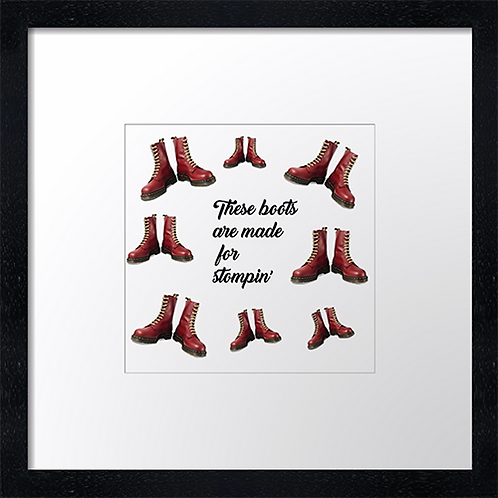 "These boots Print or canvas print Example shown is 10"" Framed print £21.50"
