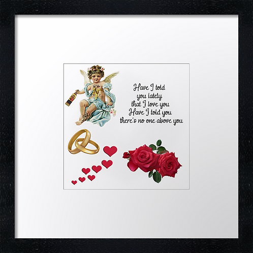 """Have I told you Print or canvas print Example shown is 10"""" Framed print £21.50"""