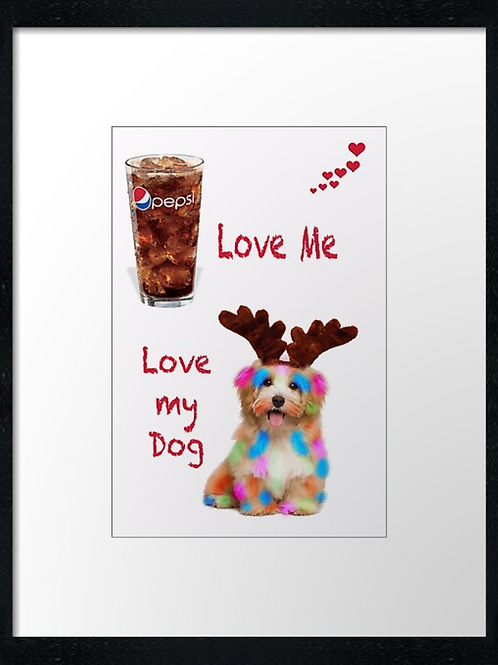 Pepsi Love Me, Love my Dog,  example shown 40cm x 30cm framed print