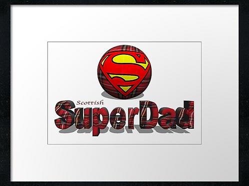 Scottish Superdad  example shown 40cm x 30cm framed print