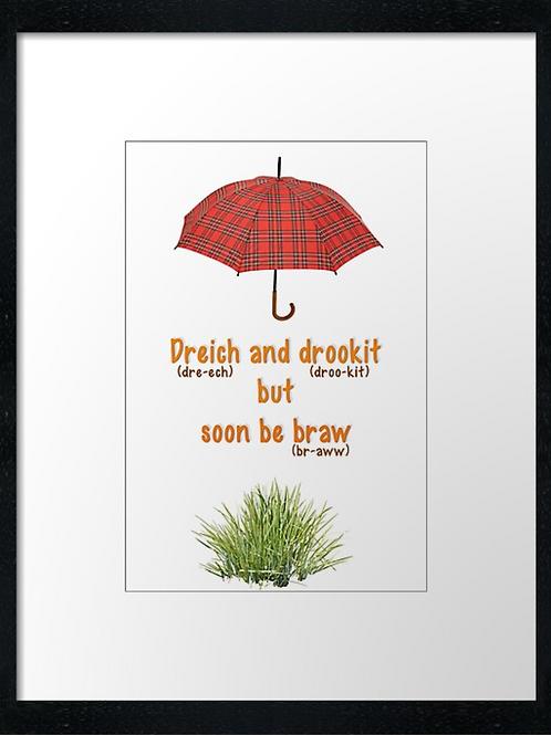 Dreich but soon Braw  40cm x 30cm framed print or c