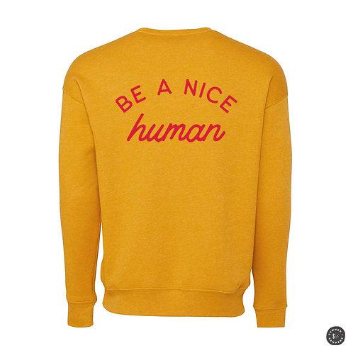 Be A Nice Human Crew Sweatshirt - Mustard Yellow