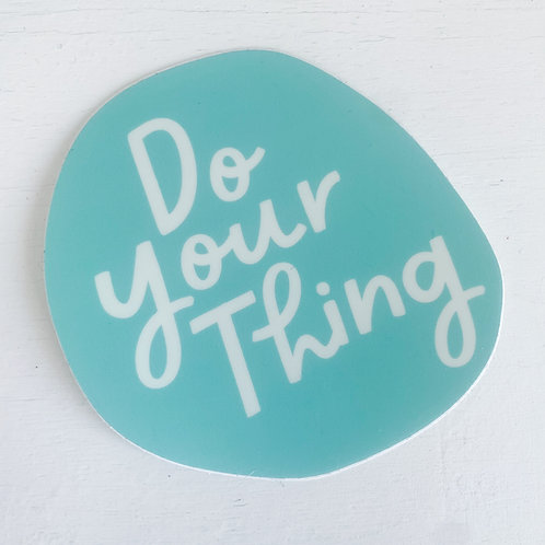 DO YOUR THING STICKER