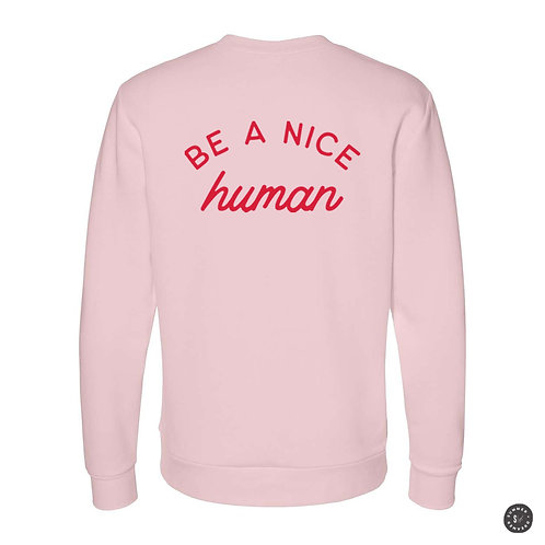 Be A Nice Human Crew Sweatshirt - Pink