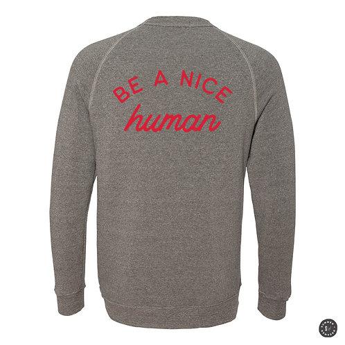 Be A Nice Human Crew Sweatshirt -Grey