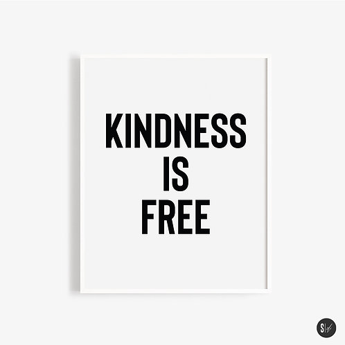 KINDNESS IS FREE - various colors