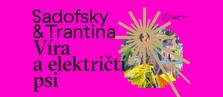 VÍRA A ELEKTRIČTÍ PSI / FAITH AND ELECTRIC DOGS