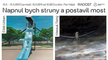 NAPNUL BYCH STROMY A POSTAVIL MOST /  I WOULD STRECH STRINGS AND BUILD A BRIDGE