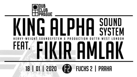 DUB CLUB Prague #4 King Alpha + Fikir Amlak