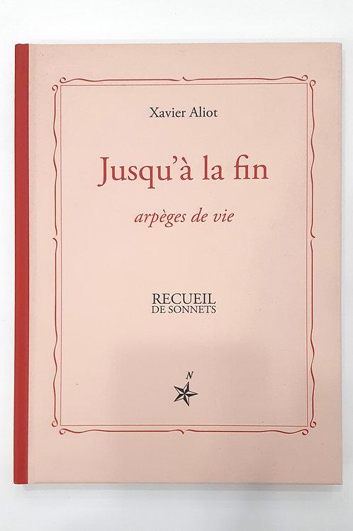 Xavier Aliot - Jusqu'à la fin - Receuil