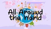 AllAroundtheWorld.jpg
