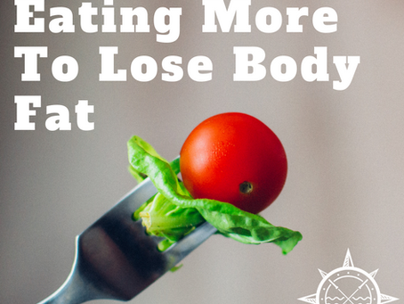 Eating more can actually help you lose body fat!