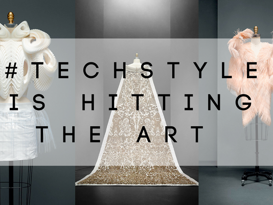#TECHSTYLE IS HITTING THE ART