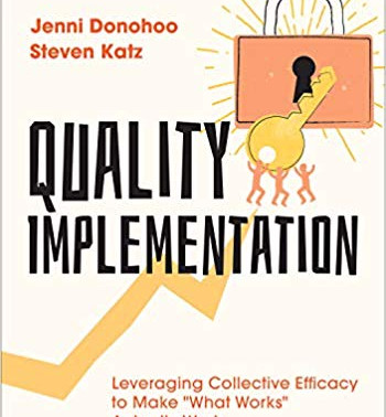 "Quality Implementation: Leveraging Collective Efficacy to Make ""What Works"" Actually Work"