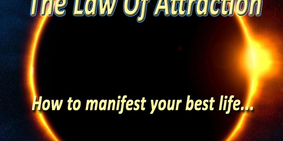 The Law of Attraction - Manifesting your best life! led by D
