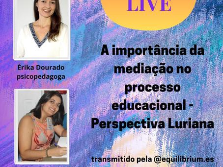 A importância da mediação no processo educacional - Perspectiva Luriana