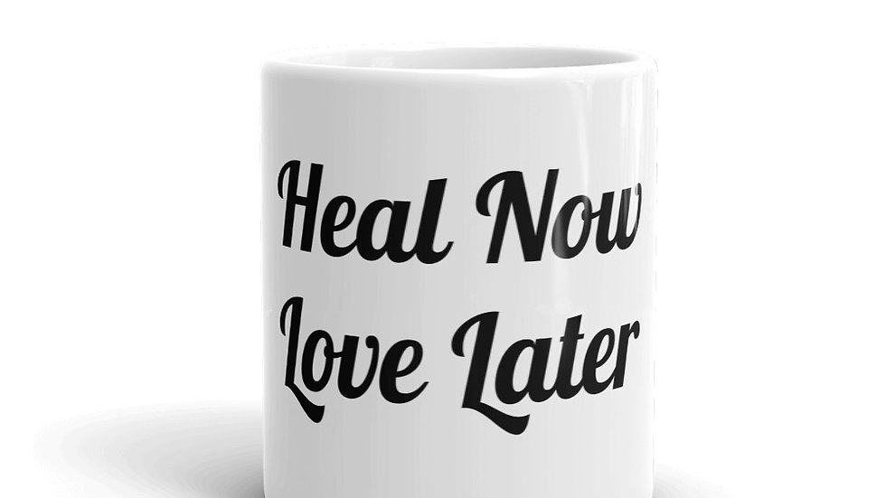 Heal Now Love Later Mug