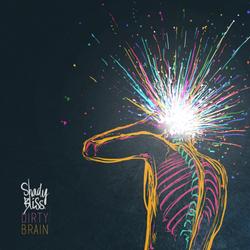 Shady Bliss - Dirty Brain