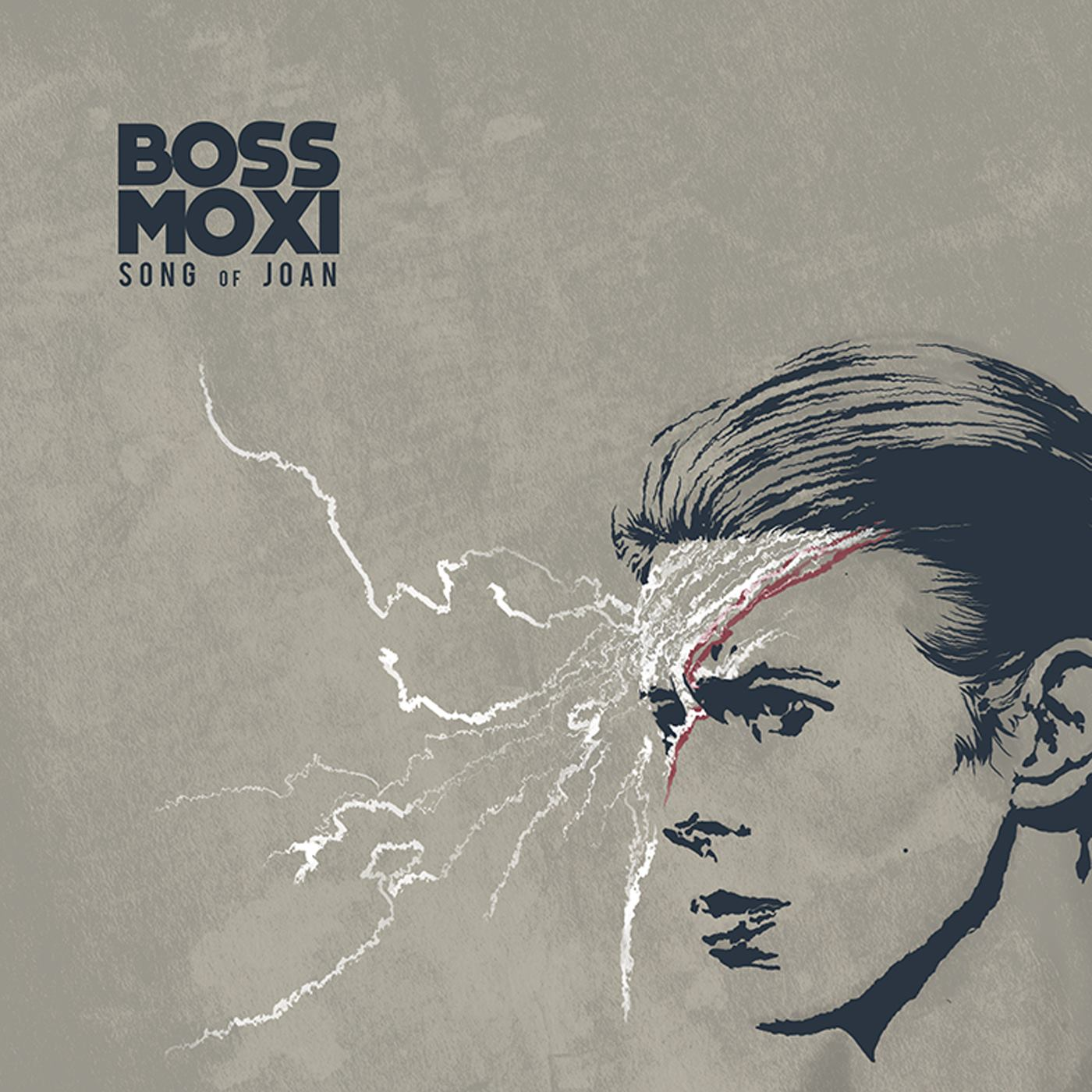 Boss Moxi - Song Of Joan