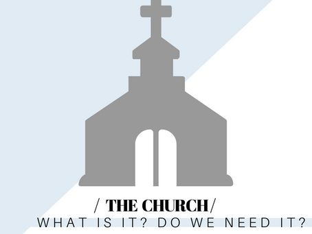 The Church: Do We Need it?