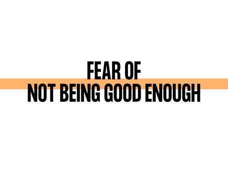 Fear of Not Being Enough