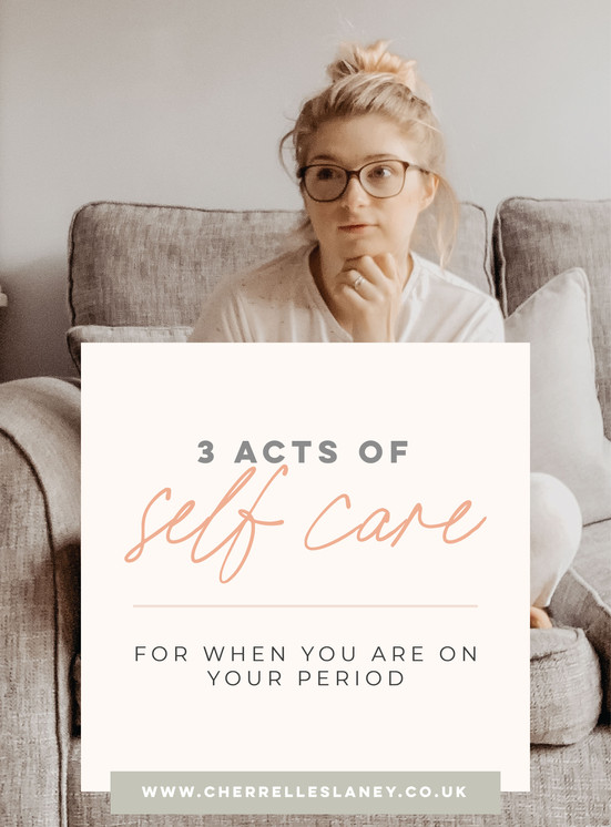 3 Acts of Self Care For When You're On Your Period